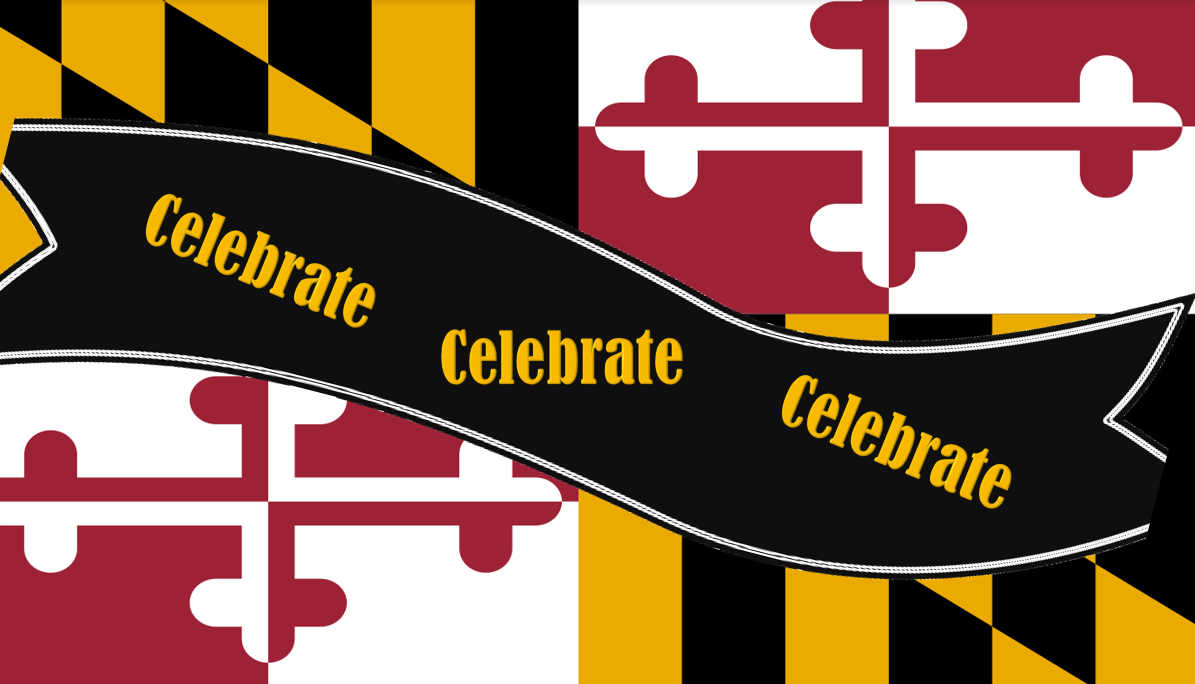Maryland flag with a black banner that says celebrate
