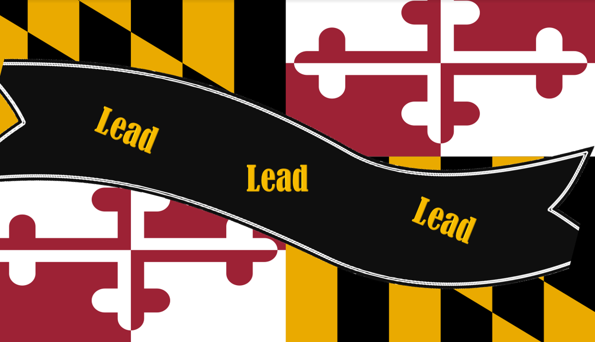 Maryland Flag with banner that reads Lead