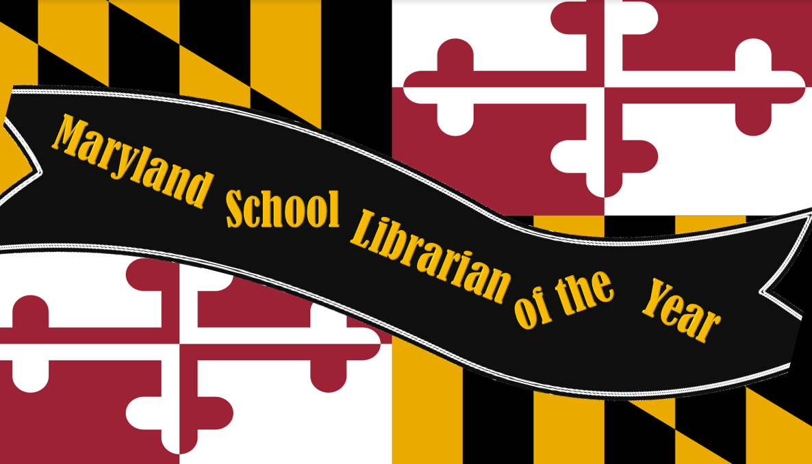 Maryland Flag with banner that reads Maryland School Librarian of the Year
