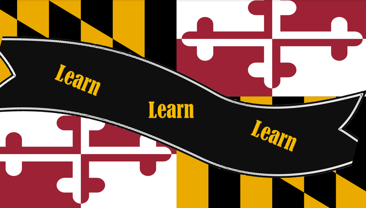 Maryland flag with black banner that says Learn